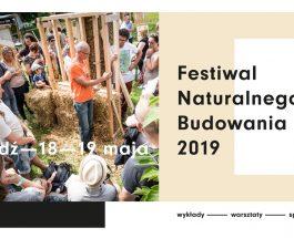 Festiwal Naturalnego Budowania 18-19 maj 2019r.